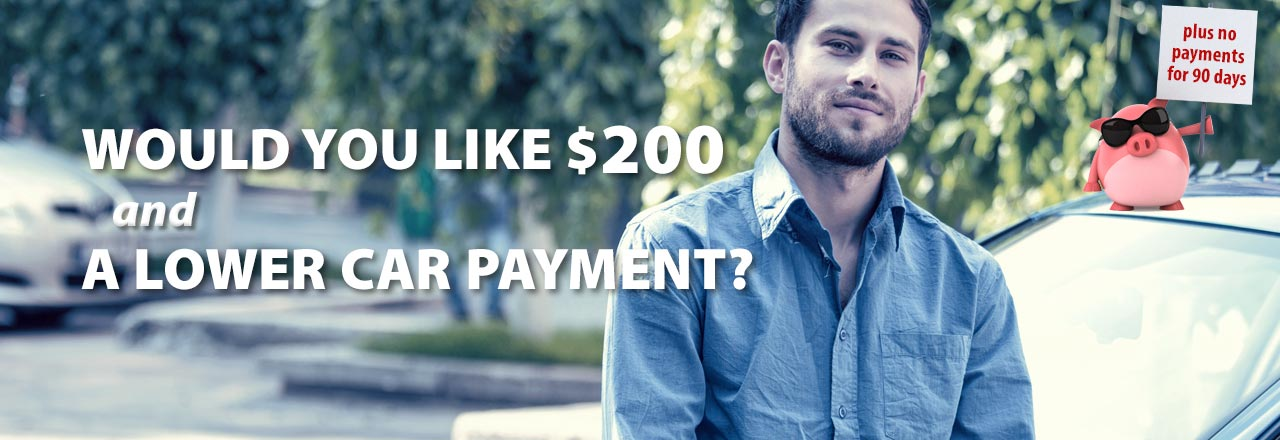 Refinance Now and get $200, a lower payment and 90 Days with no payments