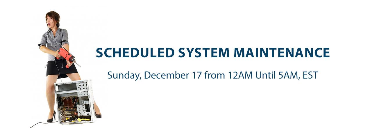 System Maintenance Sunday, December 17, 2017