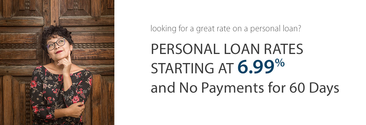 Personal Loans starting at 6.99% and No Payments for 60 days