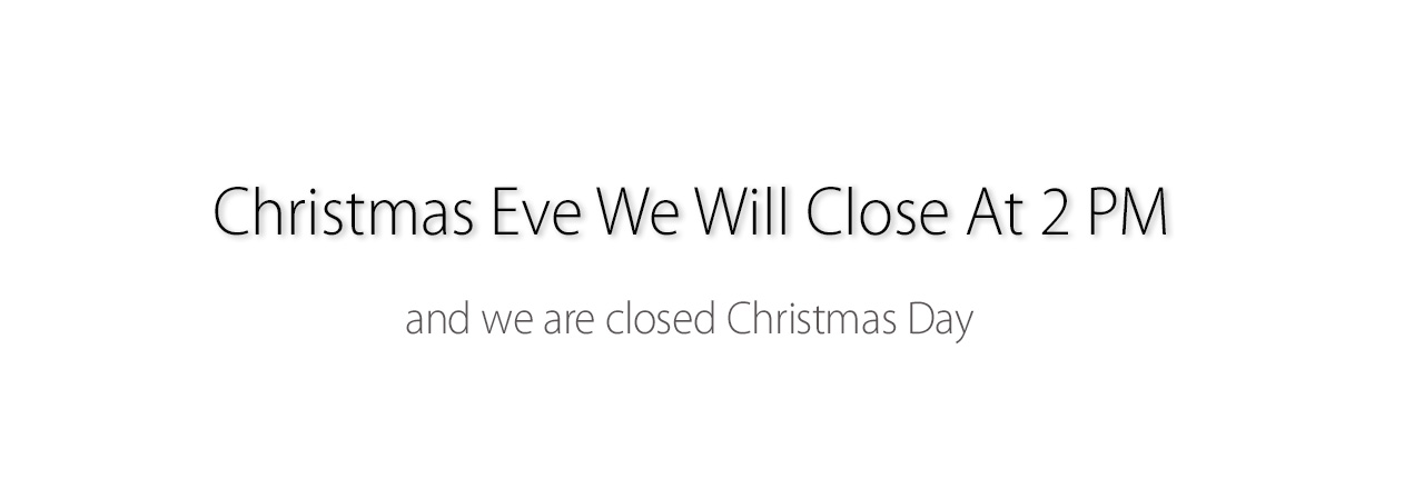 Closing at 2PM on Christmas Eve