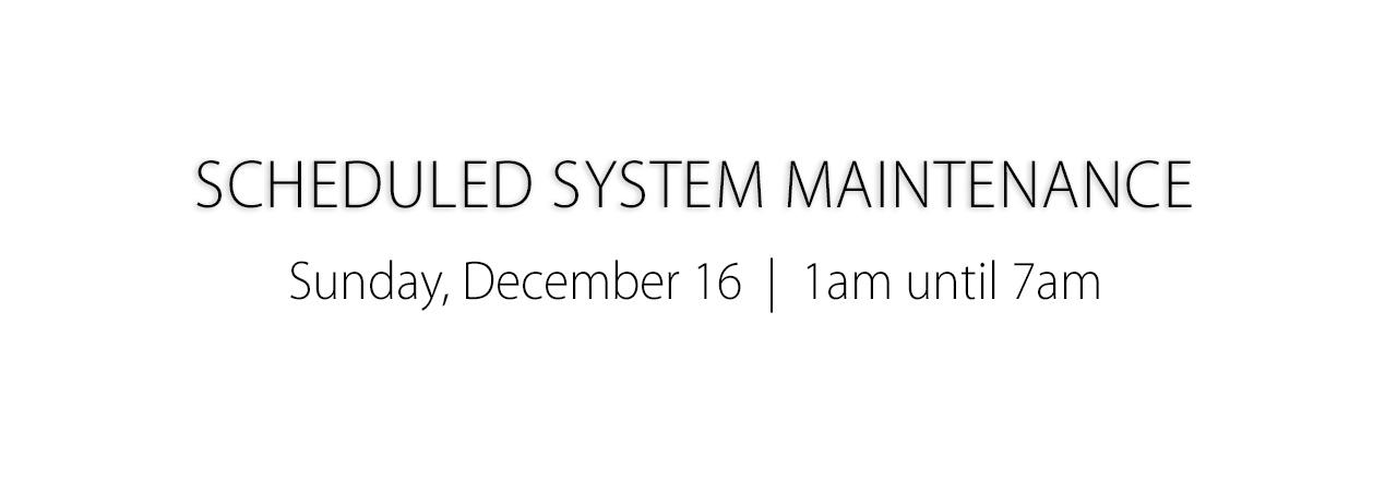 System Maintenance December 16