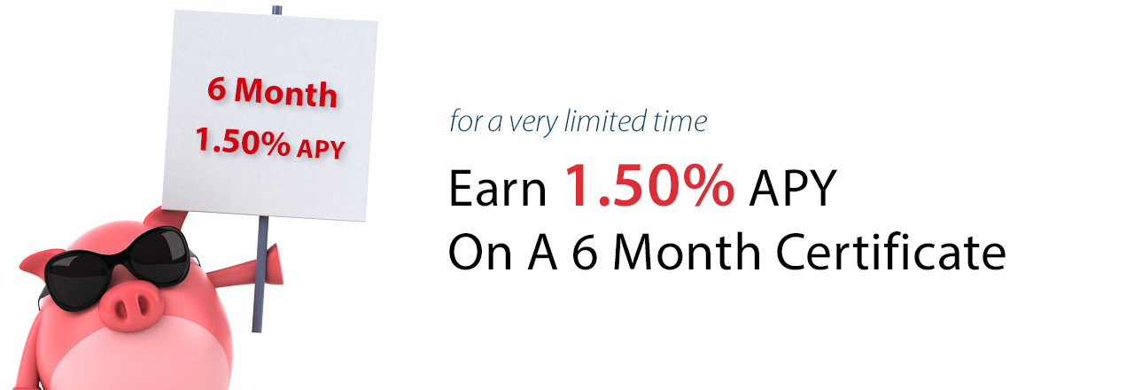 Earn 1.50% on a 6 month Term Share Certificate