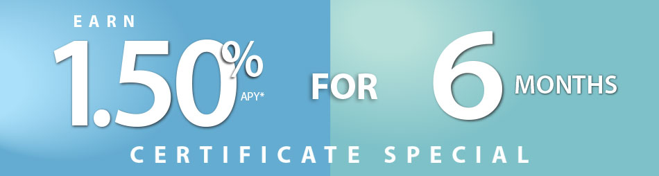 6 Month Certificate earning 1.50% APY